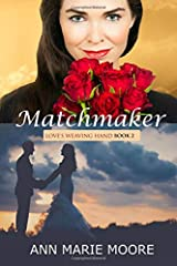 Matchmaker: LWH Series Book 2 (Love's Weaving Hand) Paperback