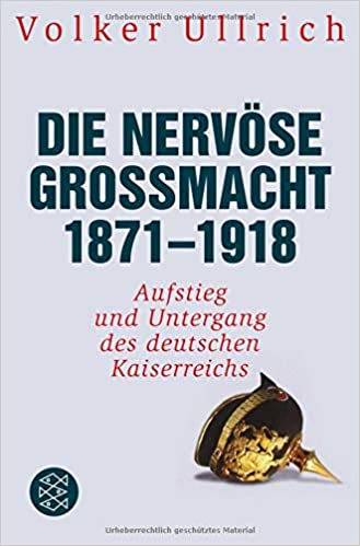 Die Nervöse Großmacht 1871 1918 Aufstieg Und Untergang Des