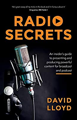 Radio Secrets: An insider's guide to presenting and