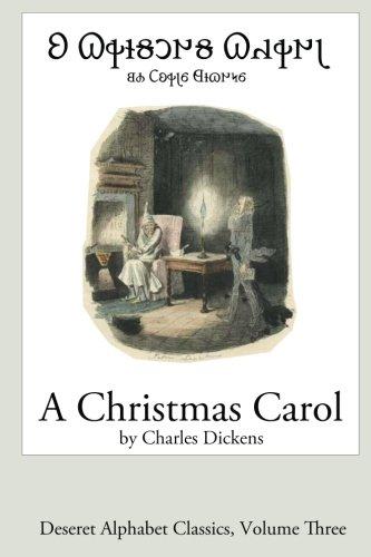 A Christmas Carol: Deseret Alphabet Edition (Deseret Alphabet Classics) (Volume 3)