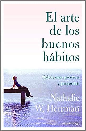El arte de los buenos hábitos de Nathalie W. Herrman