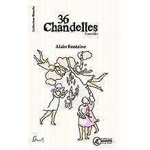 36 chandelles: Recueil de nouvelles (Blanche) (French Edition)