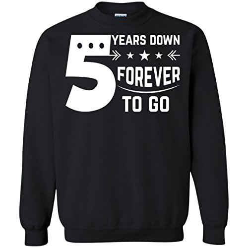 Funny Gift Birthday Awesome Tee 5th Wedding Anniversary Gift 5 Years Down Forever T-Shirt Sweatshirt by Funny Gift Birthday Awesome Tee