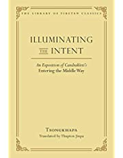 Illuminating the Intent: An Exposition of Candrakirti's Entering the Middle Way