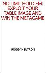 No Limit Hold Em: Exploit Your Table Image and Win the Metagame (English Edition)