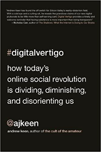 Top ebooks downloaded Digital Vertigo: How Today's Online Social Revolution Is Dividing, Diminishing, and Disorienting Us in italiano PDF DJVU FB2 by Andrew Keen