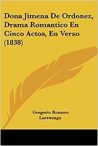 Dona Jimena De Ordonez, Drama Romantico En Cinco Actos, En