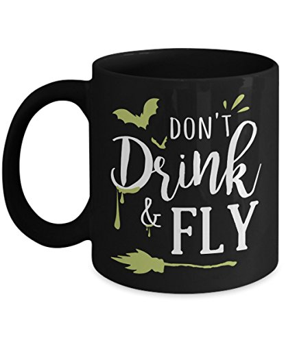 Don't drink & fly - 11 OZ Black Mugs for Major Tea, Coffee - Great Gift For Halloween - Perfect Gift for Birthday Christmas - By Kiwi Styles