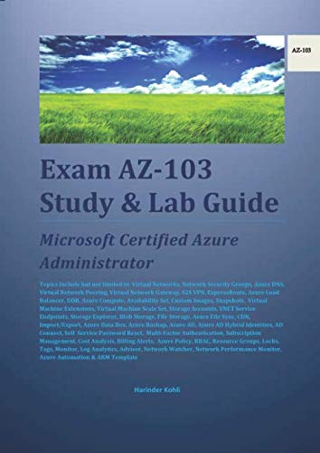 Exam AZ-103 Study & Lab Guide: Microsoft Certified Azure Administrator by Independently published