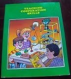 Teaching Cooperation Skills, Pat Huggins, 1570350051