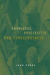 Knowledge, Possibility, and Consciousness (Jean Nicod Lectures)