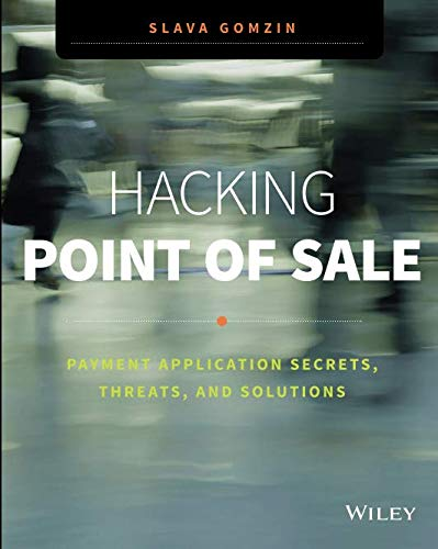 Hacking Point of Sale: Payment Application Secrets, Threats, and Solutions (Shelves Sale)