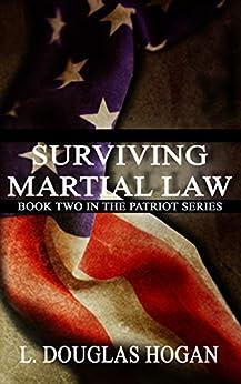 Surviving Martial Law (The Patriot Series Book 2) by [Hogan, L. Douglas]