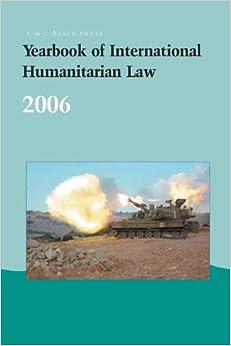 Yearbook of International Humanitarian Law: Volume 9, 2006: v. 9