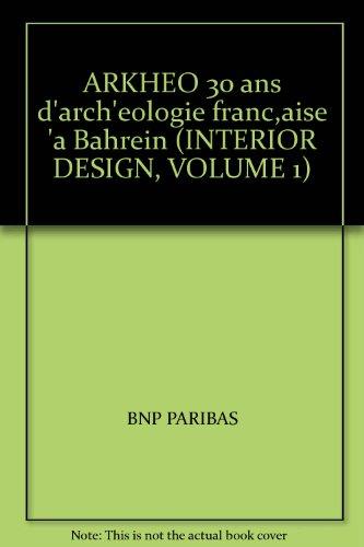 arkheo-30-ans-darcheologie-francaise-a-bahrein-interior-design-volume-1