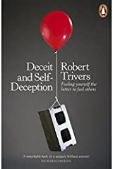 By Robert L. Trivers - Deceit and Self-Deception: Fooling Yourself the Better to Fool Ot (2014-02-14) [Paperback] Paperback