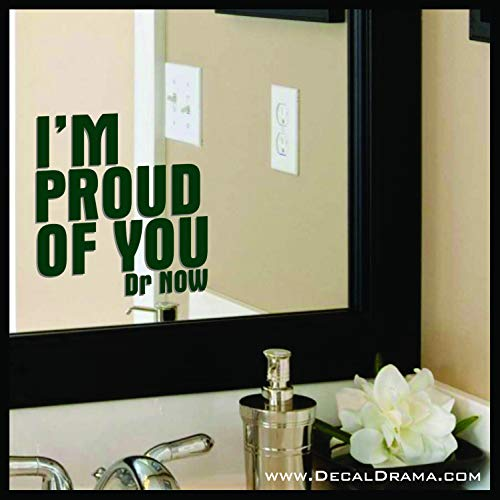 I'm Proud of You, Body Positive Mirror Motivator Decal (My 600 Lb Life Dr Nowzaradan Diet)