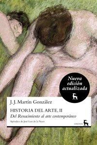 Descargar Libro Historia Del Arte, Ii: Del Renacimiento Al Arte Contemporáneo Juan José Martín González