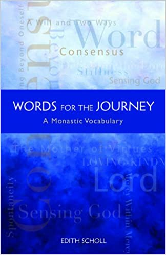 Words For The Journey: A Monastic Vocabulary (Monastic Wisdom Series)
