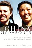 China Gadabouts: New Frontiers of Humanitarian Nursing, 1941-1951