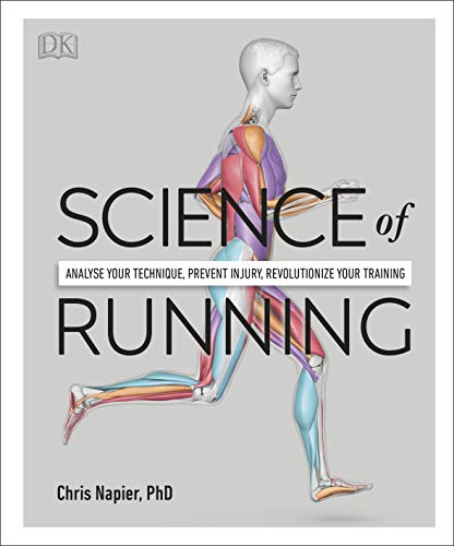 Science of Running: Analyse your Technique, Prevent Injury, Revolutionise your Training