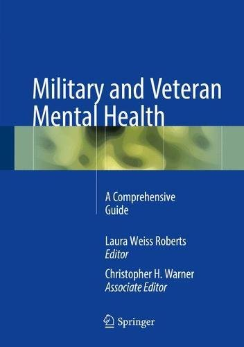 Military and Veteran Mental Health: A Comprehensive Guide