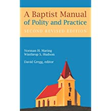 A Baptist Manual of Polity and Practice