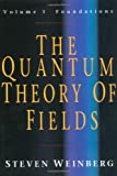 The Quantum Theory of Fields (The Quantum Theory of Fields 3 Volume Hardback Set) (Volume 1)