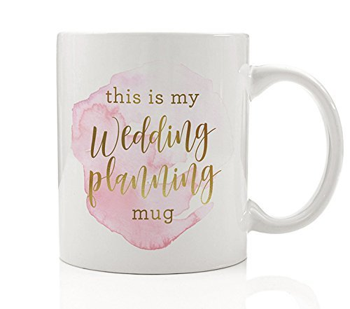 This Is My Wedding Planning Mug Coffee Gift Idea for Wife Girlfriend Mom Event Planner Engaged Fiance Fiancee Engagement Present for Bestie Best Friend 11oz Ceramic Tea Cup by Digibuddha DM0148 (Best Affordable Dishwasher 2019)