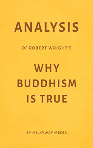 Analysis Of Robert Wright S Why Buddhism Is True By Milkyway Media