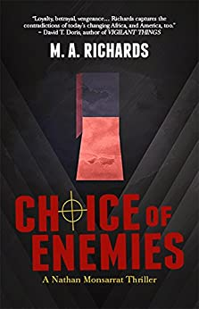 Choice of Enemies: A Nathan Monsarrat Thriller by [Richards, M A]