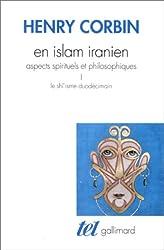 En Islam iranien (Tome 1): Aspects spirituels et philosophiques