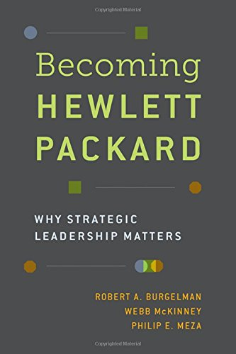 becoming-hewlett-packard-why-strategic-leadership-matters