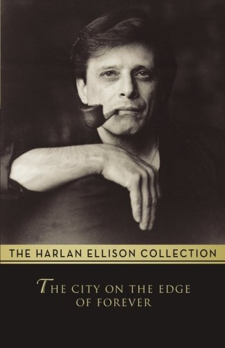 The City on the Edge of Forever: The Original Teleplay (Harlan Ellison Collecton)