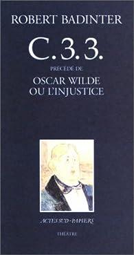 C.3.3. (précédé de) Oscar Wilde ou l'injustice par Robert Badinter