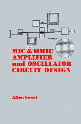MIC & MMIC Amplifier and Oscillator Circuit Design (Artech House Microwave Library (Hardcover))