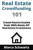 Real Estate Crowdfunding 101: Create Passive Income