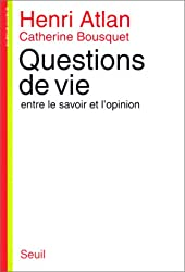 Questions de vie : Entre le savoir et l'opinion