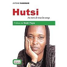 Hutsi: Au nom de tous les sangs