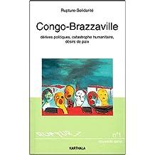 Congo-brazzaville: Derives Politiques, Catastrophe Humanitaire, D