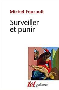 foucault /surveiller et punir/