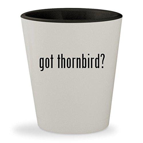 got thornbird? - White Outer & Black Inner Ceramic 1.5oz Shot Glass
