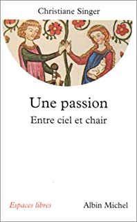 Une passion : entre ciel et chair, Singer, Christiane