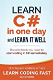 Learn C# in One Day and Learn It Well: C# for Beginners with Hands-on Project (Learn Coding Fast with Hands-On Project) (Volume 3) - cover