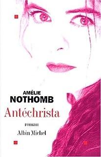 Antéchrista : roman, Nothomb, Amélie