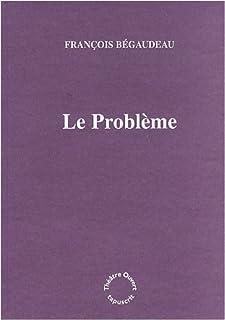 Le problème, Bégaudeau, François