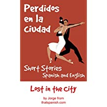 Perdidos en la ciudad — Lost in the City: Bilingual Short Stories in Spanish and English (Parallel Reading Books Book 2)