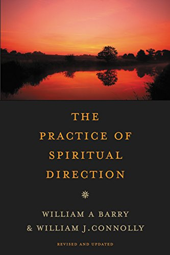 The Practice of Spiritual Direction (A William Barry)