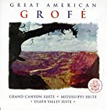 Great American Grofe: Grand Canyon Suite, Mississippi Suite, Death Valley Suite