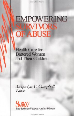 Empowering Survivors of Abuse: Health Care for Battered Women and Their Children (SAGE Series on Violence against Women) by Brand: SAGE Publications, Inc